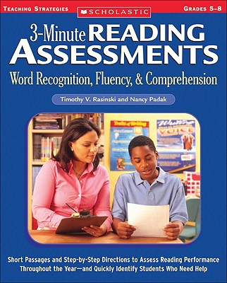 3-minute Reading Assessments Word Recognition, Fluency, & Comprehension By Rasinski, Timothy V./ Padak, Nancy