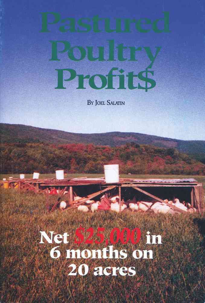 Pastured Poultry Profits By Salatin, Joel