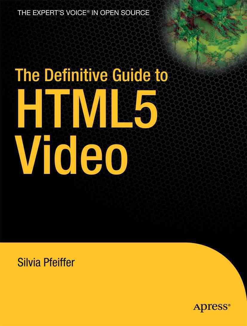 The Definitive Guide to Html5 Video By Pfeiffer, Silvia